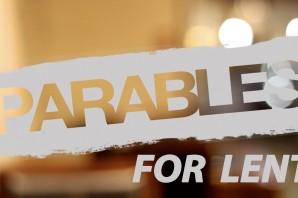 Parables for Lent Sermon Series