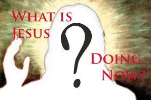 What is Jesus Doing Now? Sermons